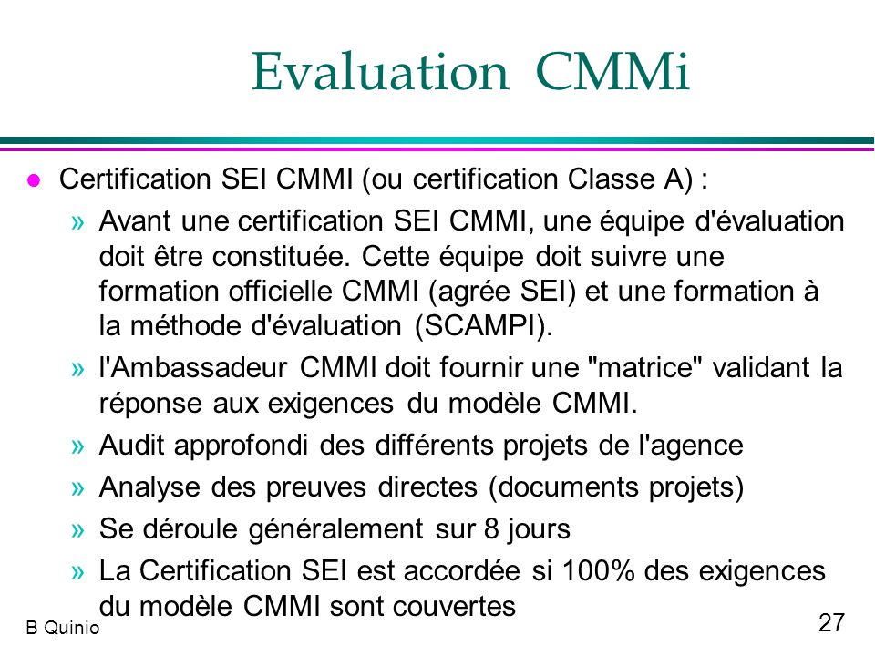 Evaluation CMMi Certification SEI CMMI (ou certification Classe A) :
