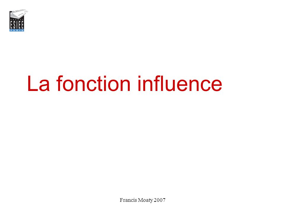 La fonction influence Francis Moaty 2007
