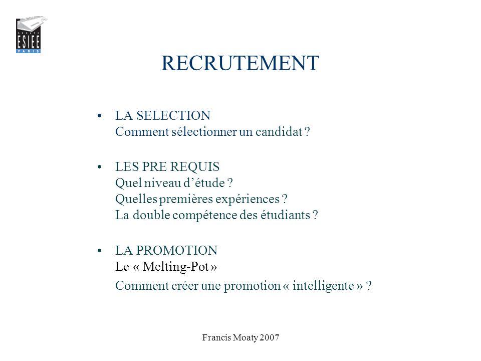 RECRUTEMENT LA SELECTION Comment sélectionner un candidat