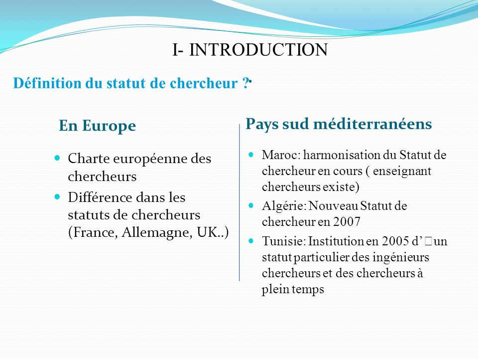 I- INTRODUCTION . Définition du statut de chercheur En Europe