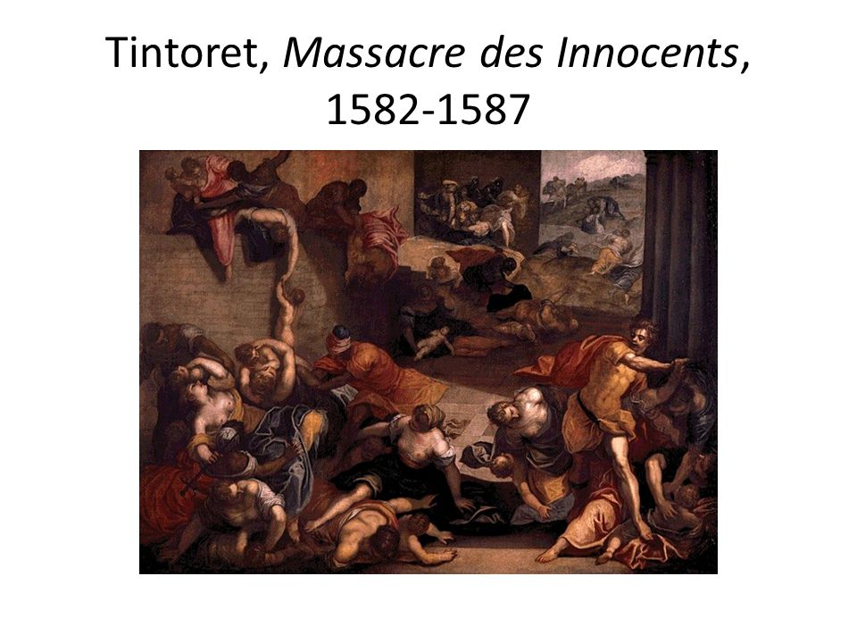 Tintoret, Massacre des Innocents, 1582-1587