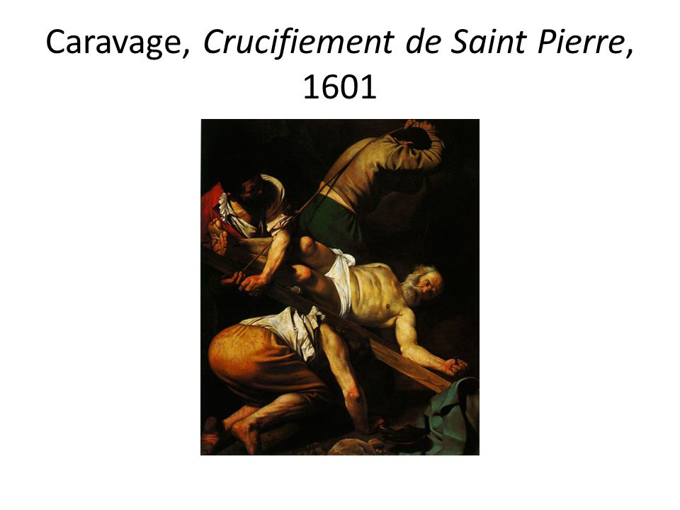 Caravage, Crucifiement de Saint Pierre, 1601