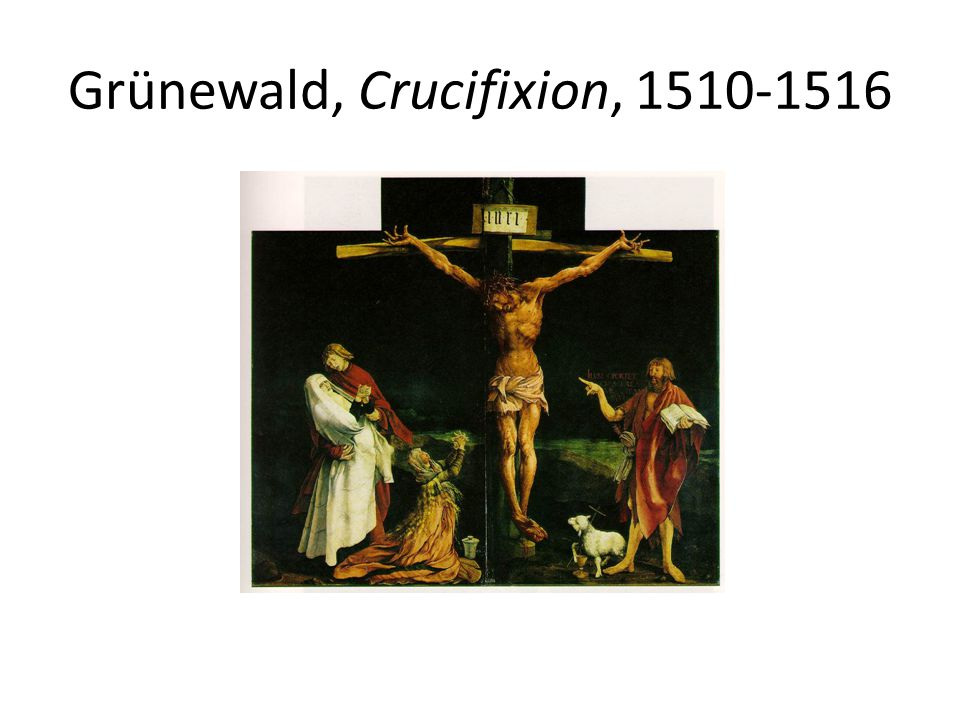 Grünewald, Crucifixion, 1510-1516