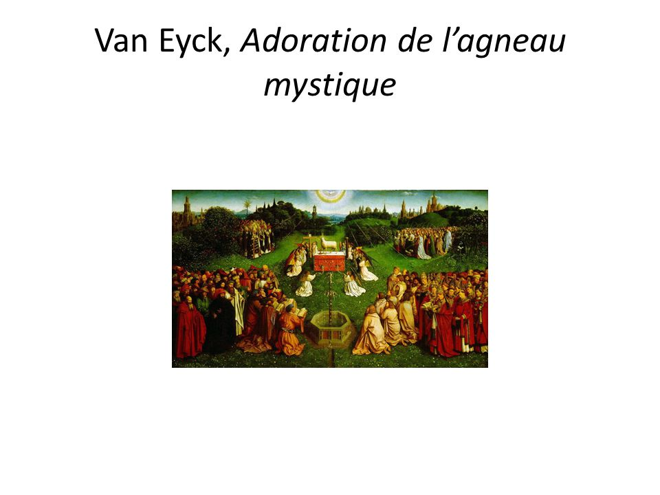 Van Eyck, Adoration de l'agneau mystique
