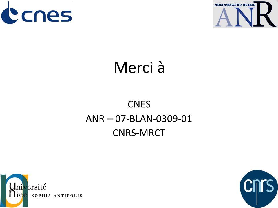 Merci à CNES ANR – 07-BLAN-0309-01 CNRS-MRCT 14