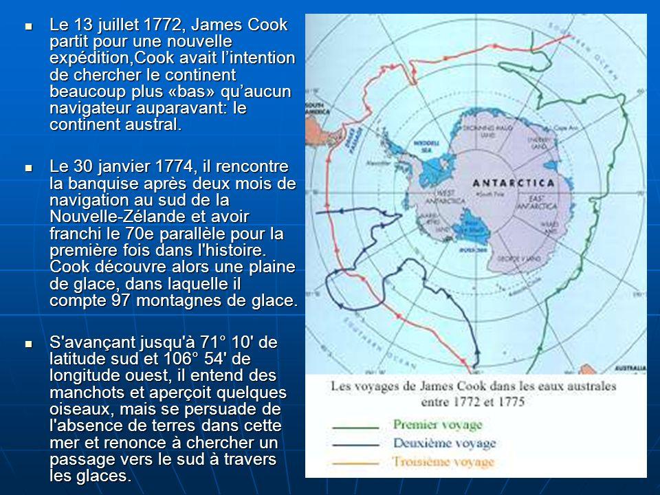 Le 13 juillet 1772, James Cook partit pour une nouvelle expédition,Cook avait l'intention de chercher le continent beaucoup plus «bas» qu'aucun navigateur auparavant: le continent austral.