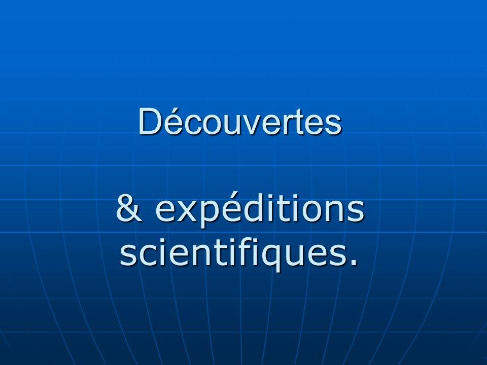& expéditions scientifiques.