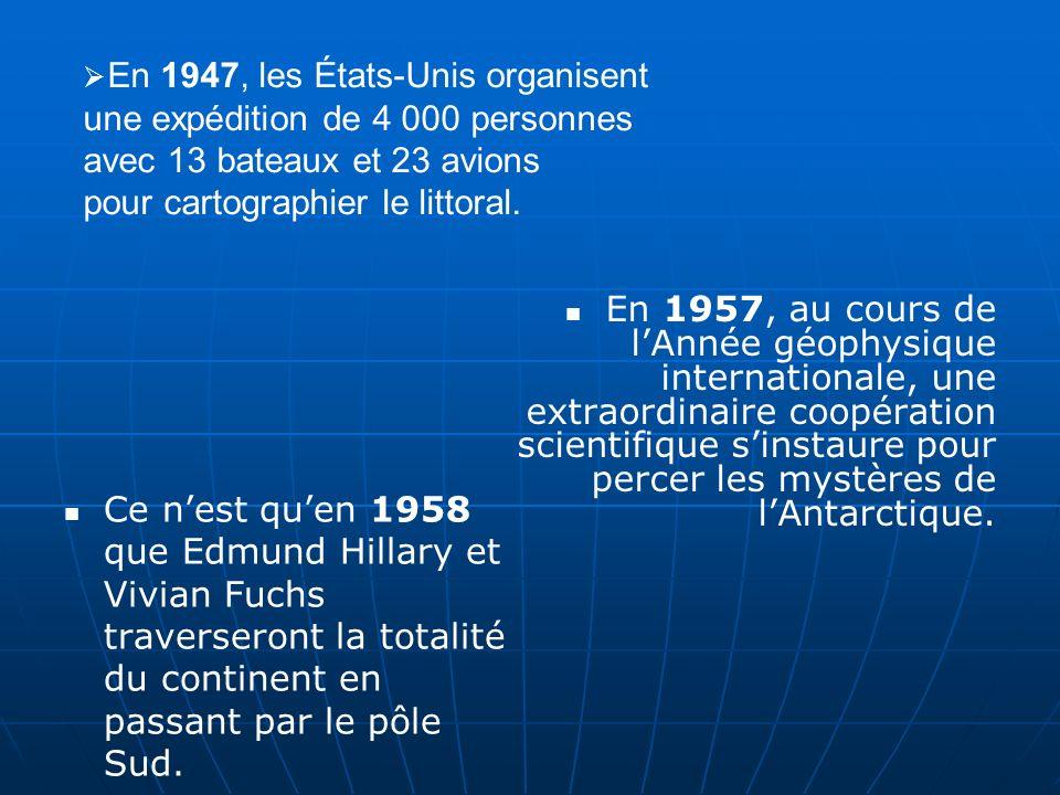 En 1947, les États-Unis organisent une expédition de 4 000 personnes avec 13 bateaux et 23 avions pour cartographier le littoral.
