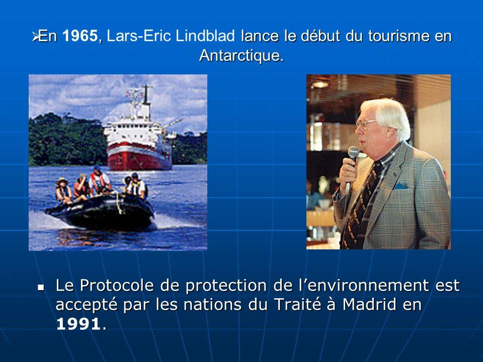 En 1965, Lars-Eric Lindblad lance le début du tourisme en Antarctique.
