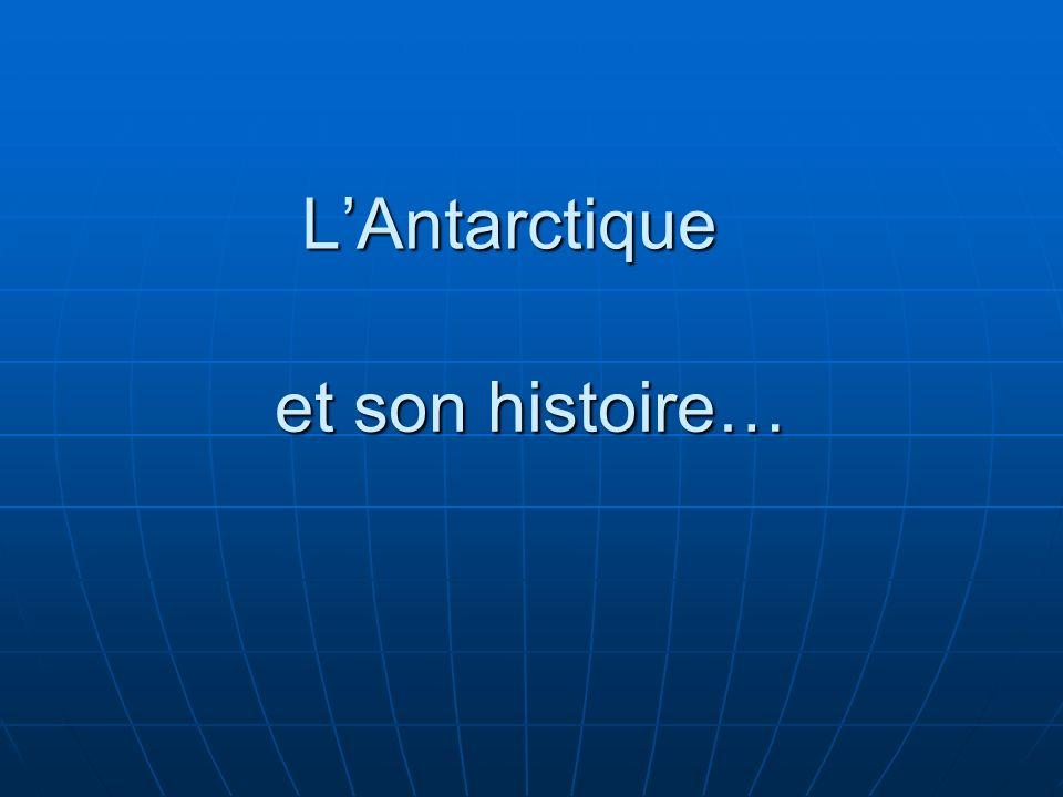 L'Antarctique et son histoire…