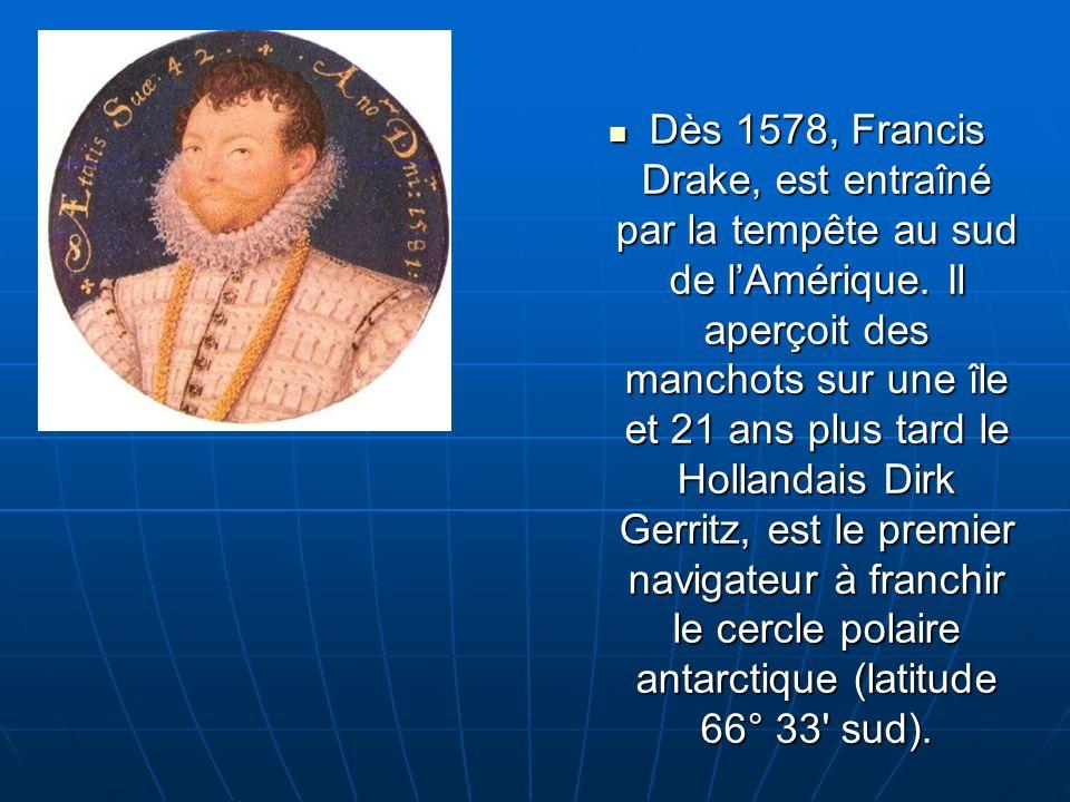 Dès 1578, Francis Drake, est entraîné par la tempête au sud de l'Amérique.