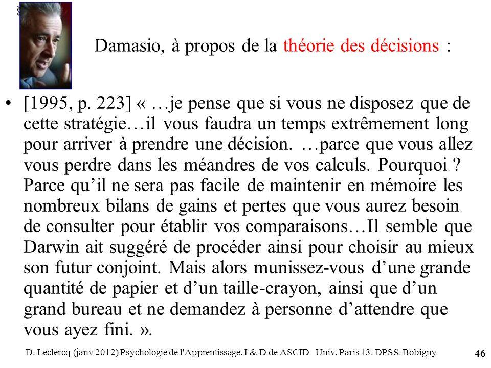 Damasio, à propos de la théorie des décisions :