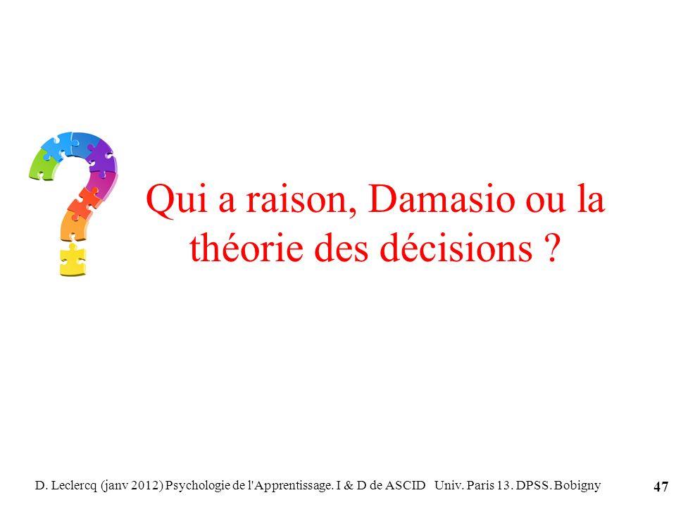 Qui a raison, Damasio ou la théorie des décisions