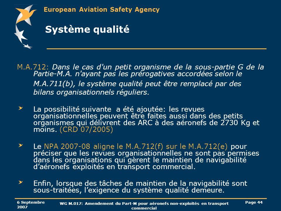 Système qualité M.A.712: Dans le cas d un petit organisme de la sous-partie G de la Partie-M.A. n ayant pas les prérogatives accordées selon le.
