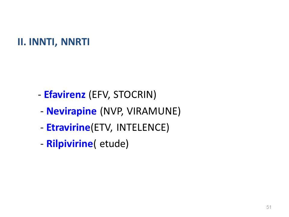 - Efavirenz (EFV, STOCRIN)