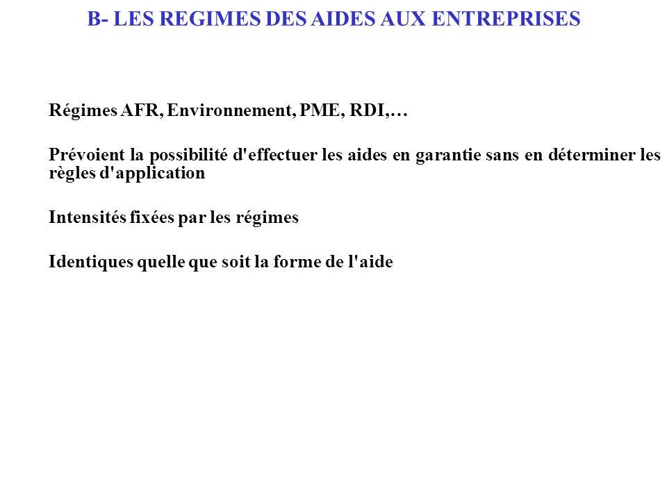 B- LES REGIMES DES AIDES AUX ENTREPRISES