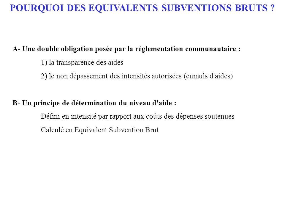 POURQUOI DES EQUIVALENTS SUBVENTIONS BRUTS