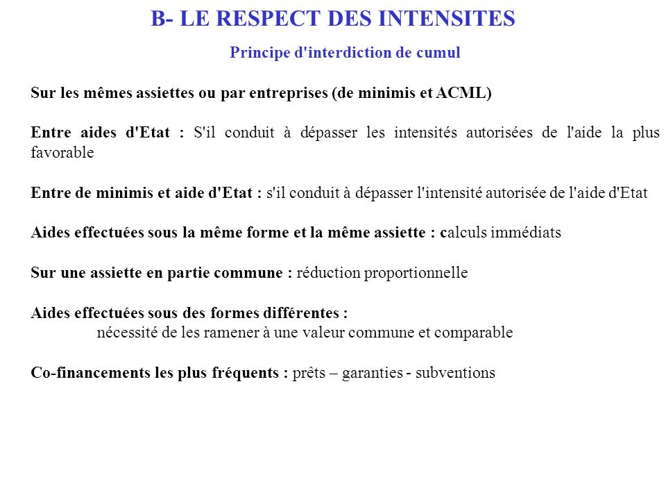 B- LE RESPECT DES INTENSITES Principe d interdiction de cumul