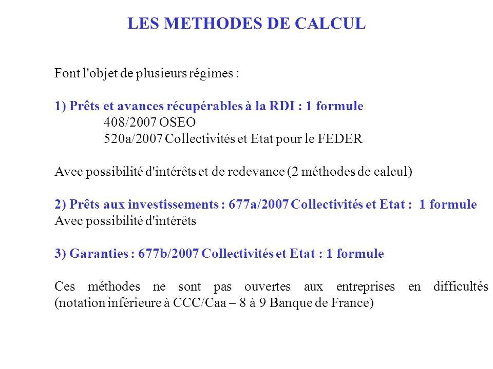 LES METHODES DE CALCUL Font l objet de plusieurs régimes :