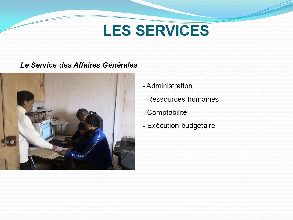 LES SERVICES Le Service des Affaires Générales Administration