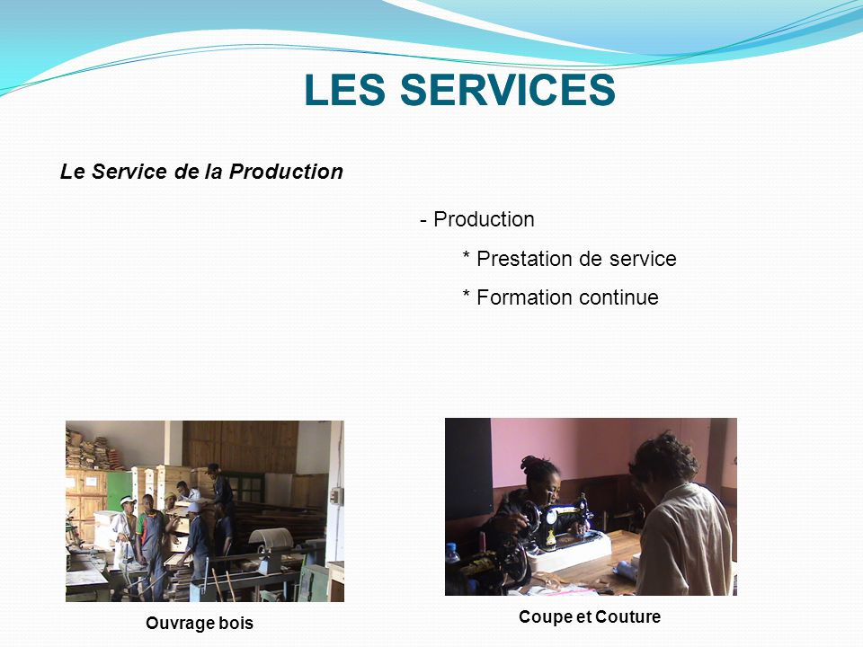 LES SERVICES LES SERVICES Le Service de la Production Production