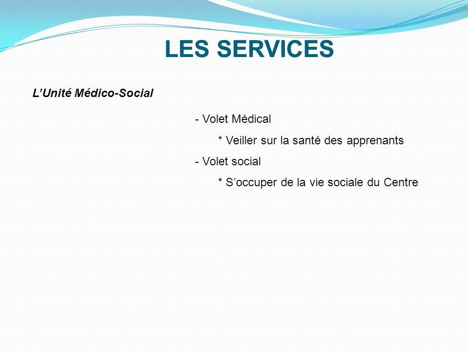 LES SERVICES LES SERVICES L'Unité Médico-Social Volet Médical