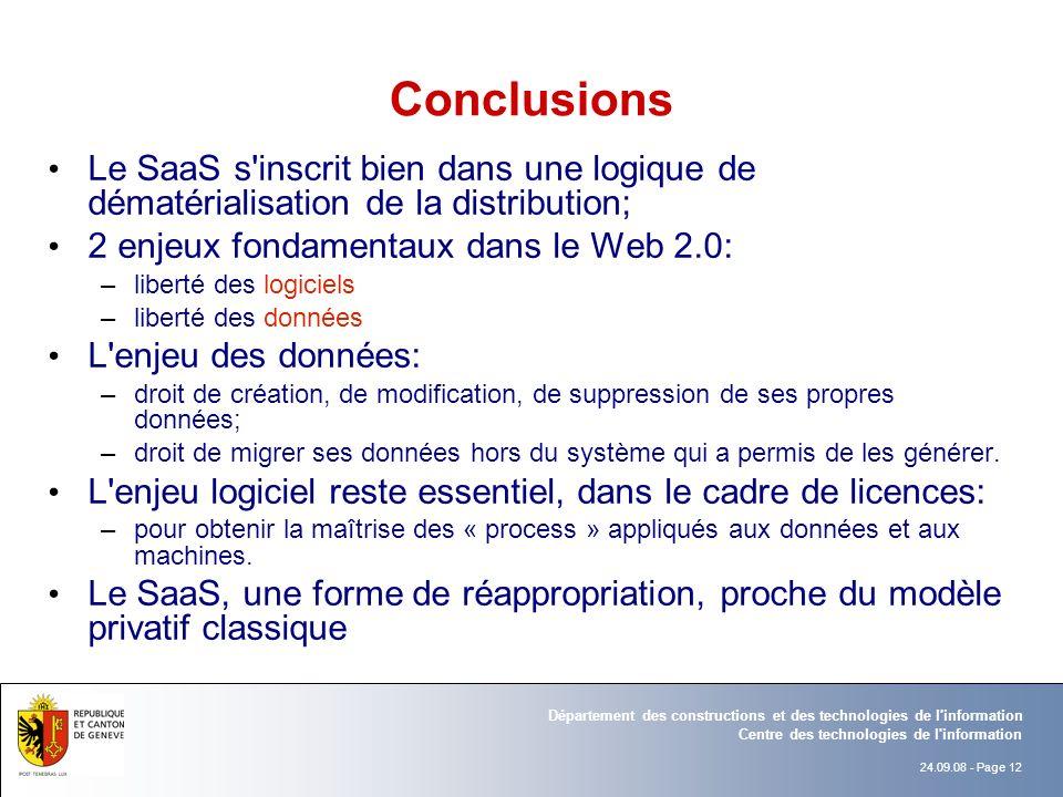 Conclusions Le SaaS s inscrit bien dans une logique de dématérialisation de la distribution; 2 enjeux fondamentaux dans le Web 2.0: