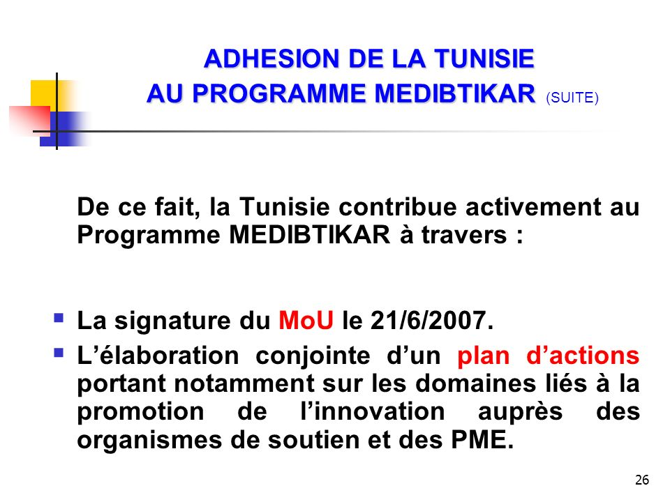 ADHESION DE LA TUNISIE AU PROGRAMME MEDIBTIKAR (SUITE)