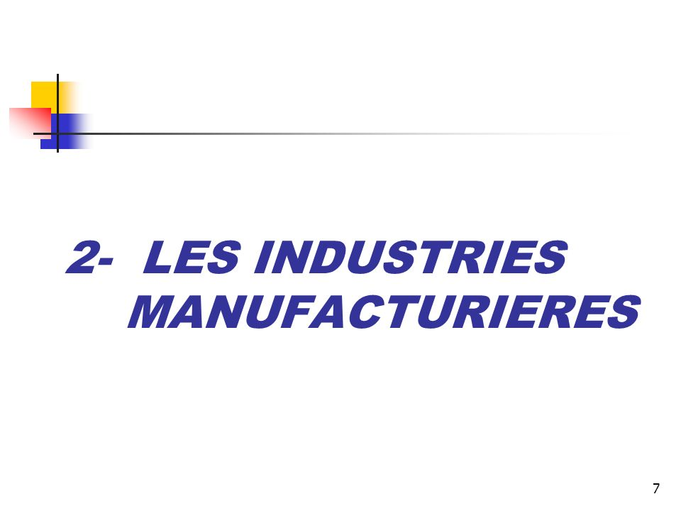 2- LES INDUSTRIES MANUFACTURIERES