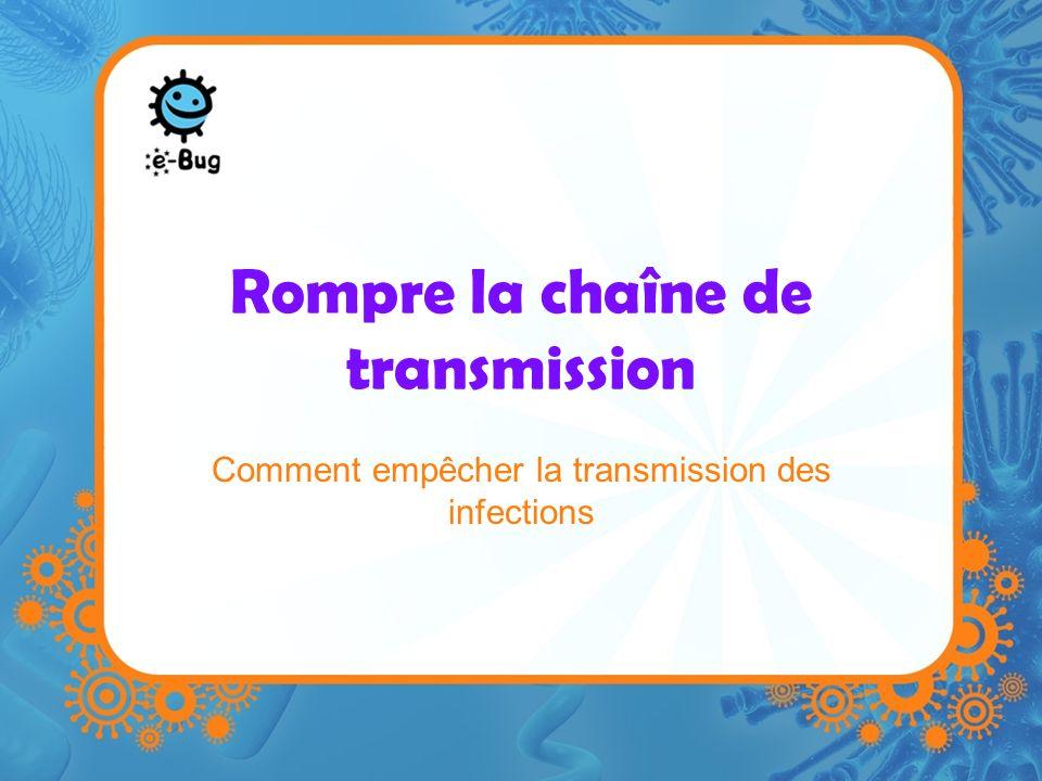 Rompre la chaîne de transmission