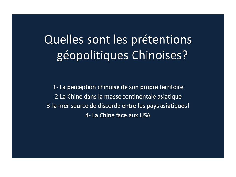 Quelles sont les prétentions géopolitiques Chinoises