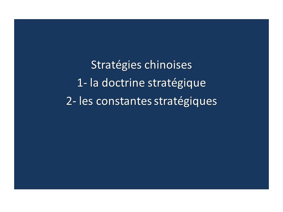 Stratégies chinoises 1- la doctrine stratégique 2- les constantes stratégiques
