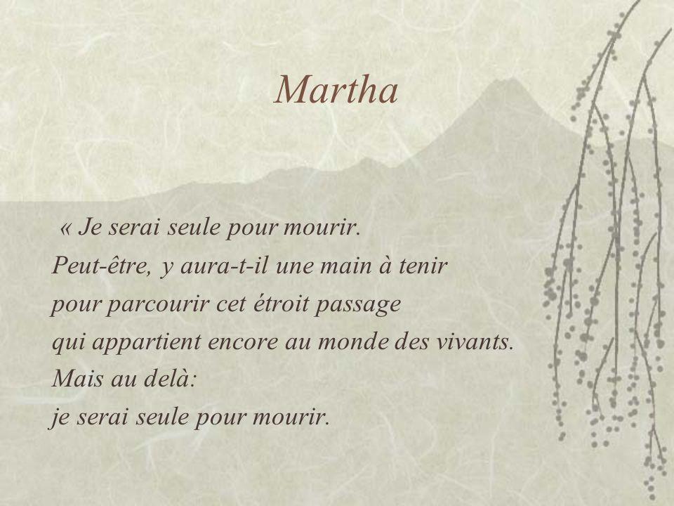 Martha « Je serai seule pour mourir.