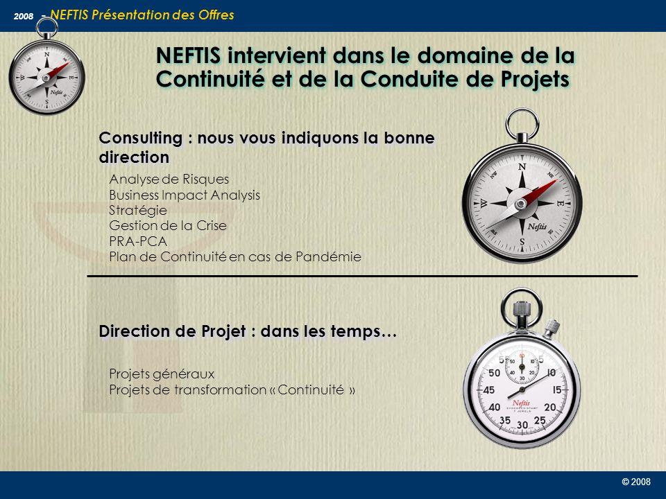 NEFTIS intervient dans le domaine de la Continuité et de la Conduite de Projets