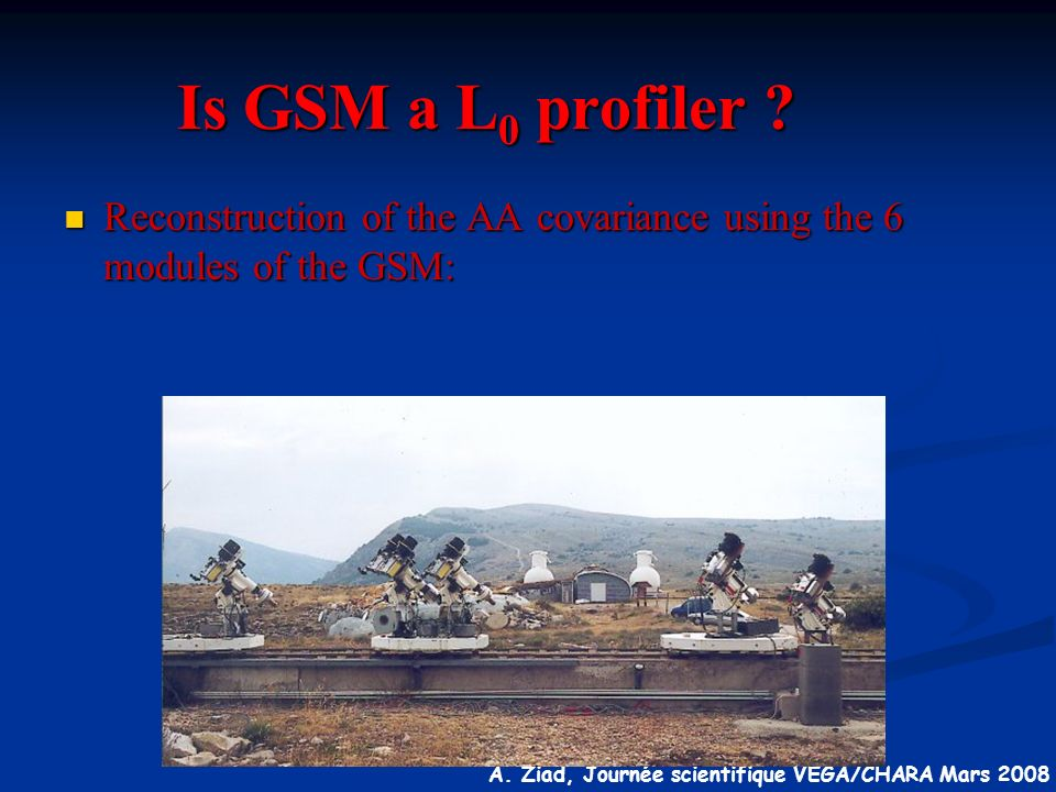 Is GSM a L0 profiler Reconstruction of the AA covariance using the 6 modules of the GSM: