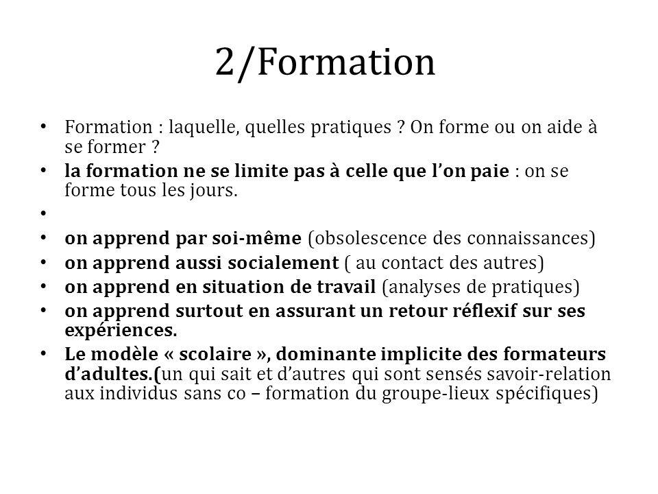 2/Formation Formation : laquelle, quelles pratiques On forme ou on aide à se former