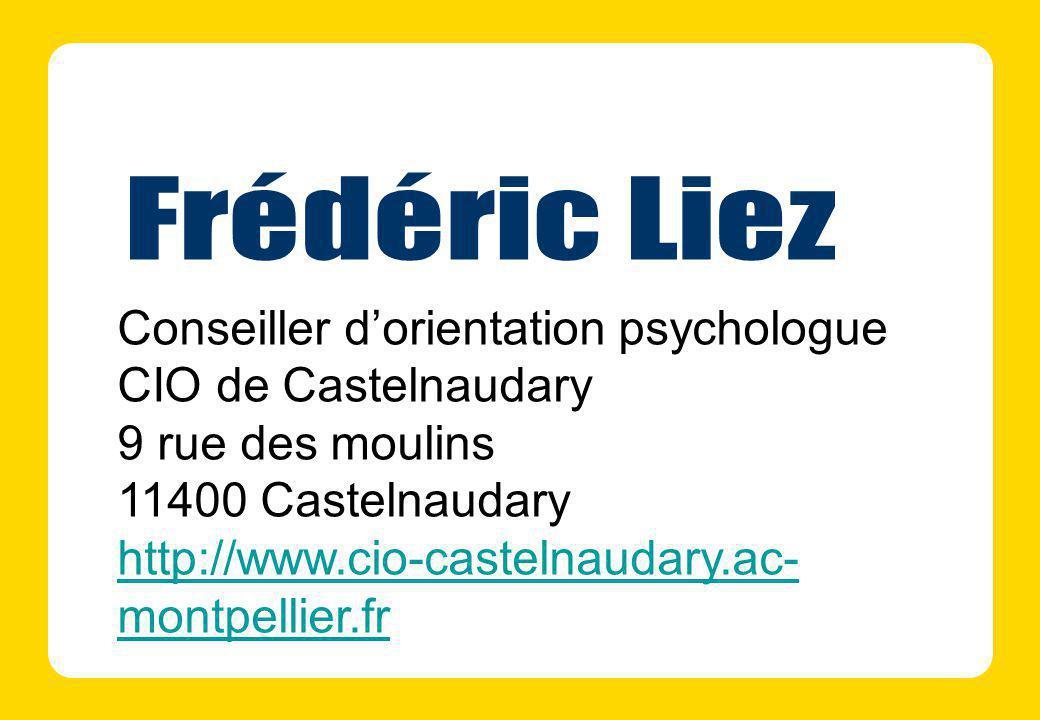 Frédéric Liez Conseiller d'orientation psychologue. CIO de Castelnaudary. 9 rue des moulins. 11400 Castelnaudary.