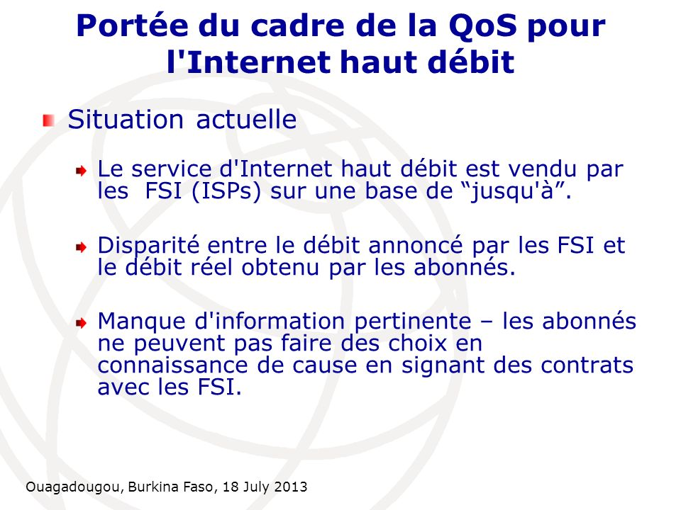 Portée du cadre de la QoS pour l Internet haut débit