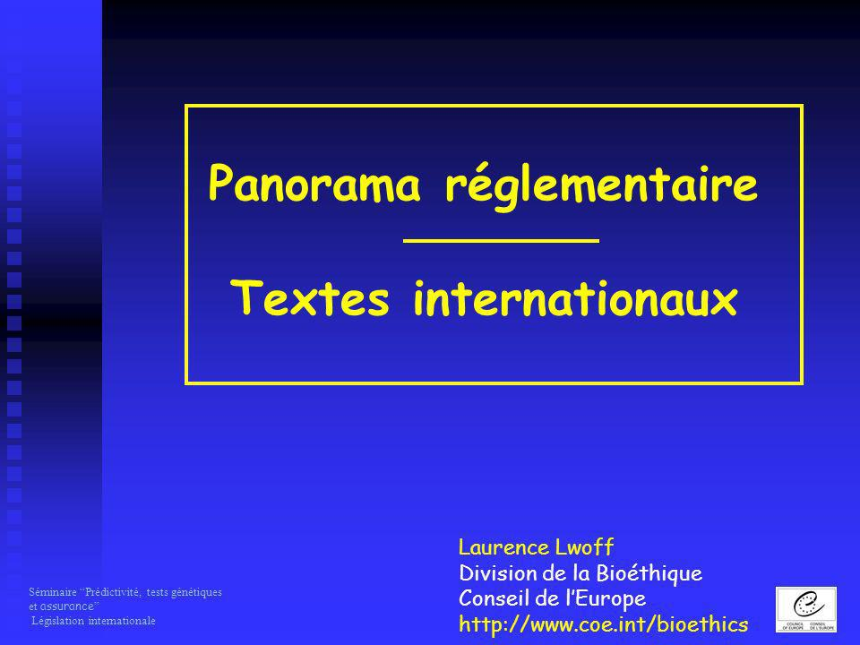 Panorama réglementaire Textes internationaux
