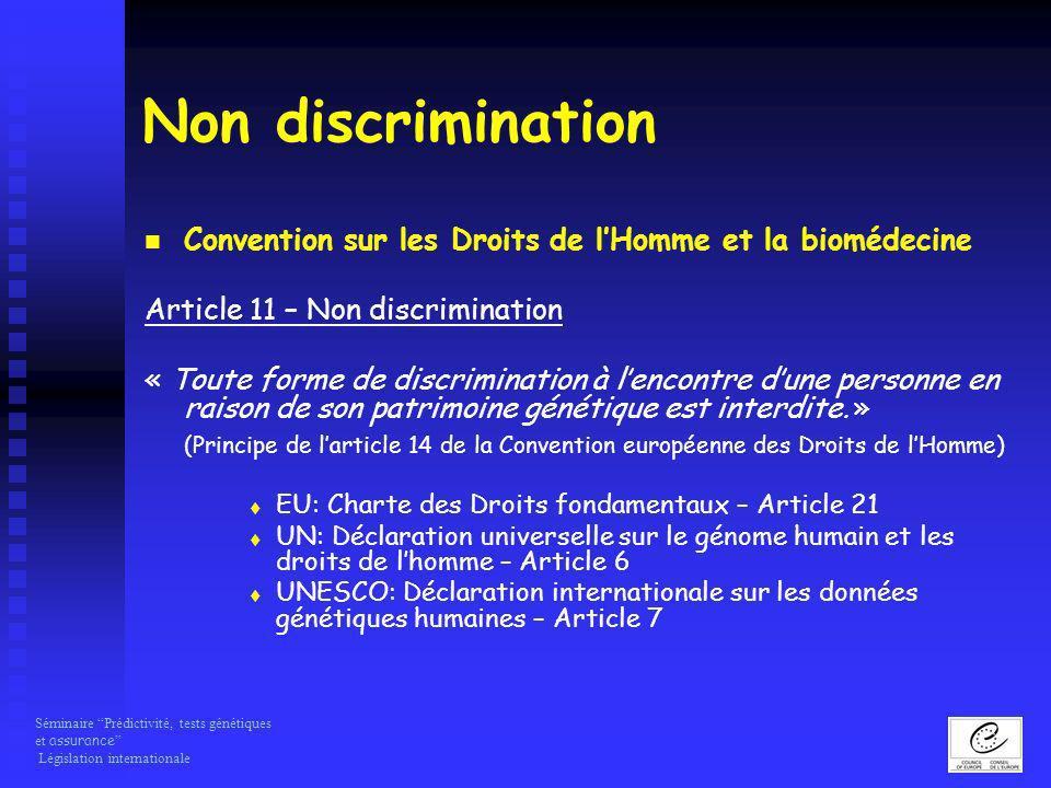 Non discrimination Convention sur les Droits de l'Homme et la biomédecine. Article 11 – Non discrimination.