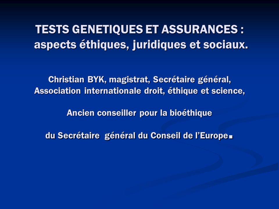 TESTS GENETIQUES ET ASSURANCES : aspects éthiques, juridiques et sociaux.