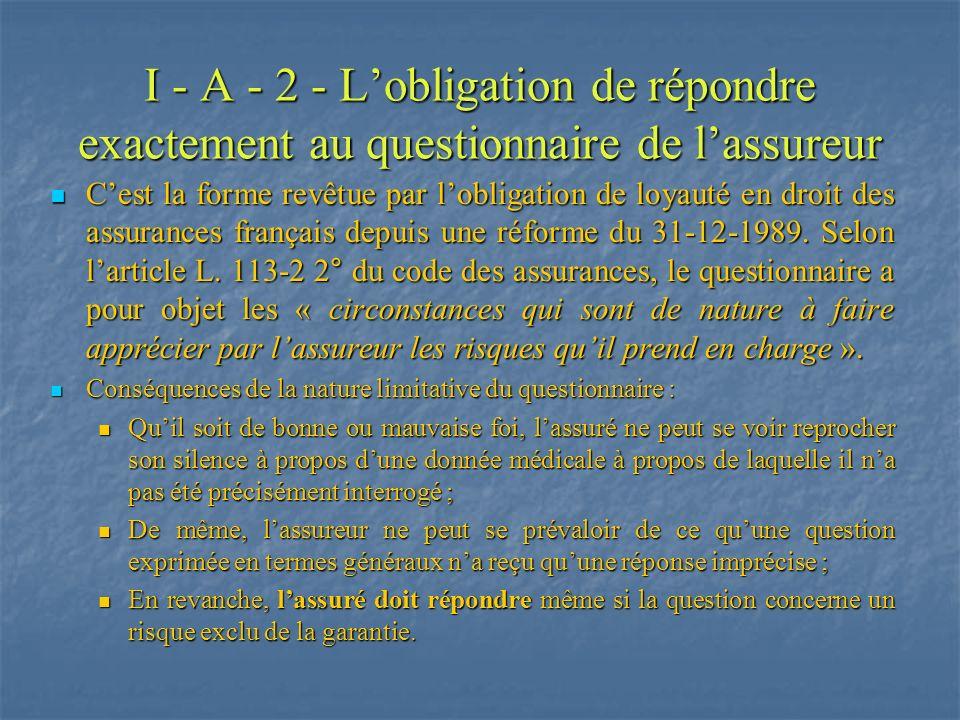 I - A - 2 - L'obligation de répondre exactement au questionnaire de l'assureur