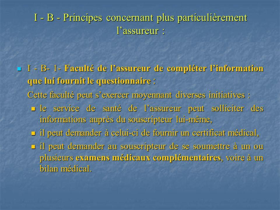 I - B - Principes concernant plus particulièrement l'assureur :