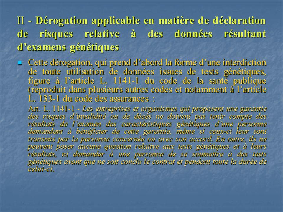 II - Dérogation applicable en matière de déclaration de risques relative à des données résultant d'examens génétiques