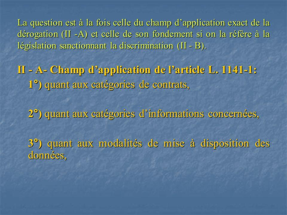 II - A- Champ d'application de l'article L. 1141-1: