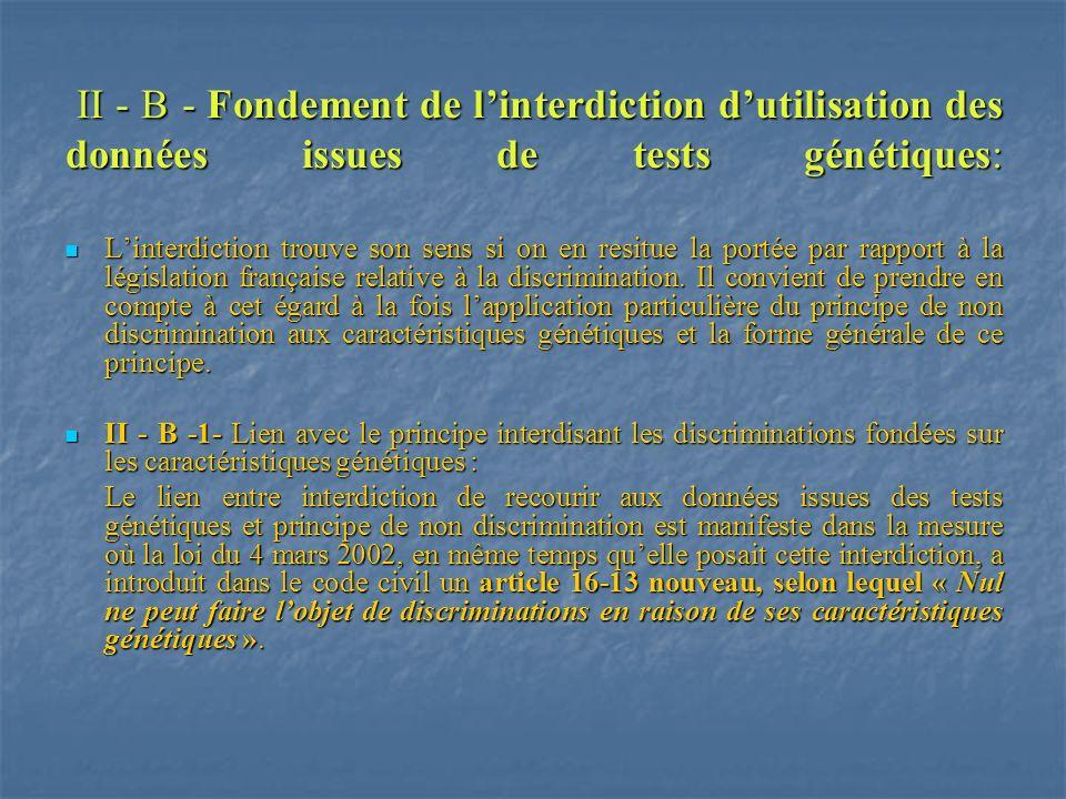 II - B - Fondement de l'interdiction d'utilisation des données issues de tests génétiques: