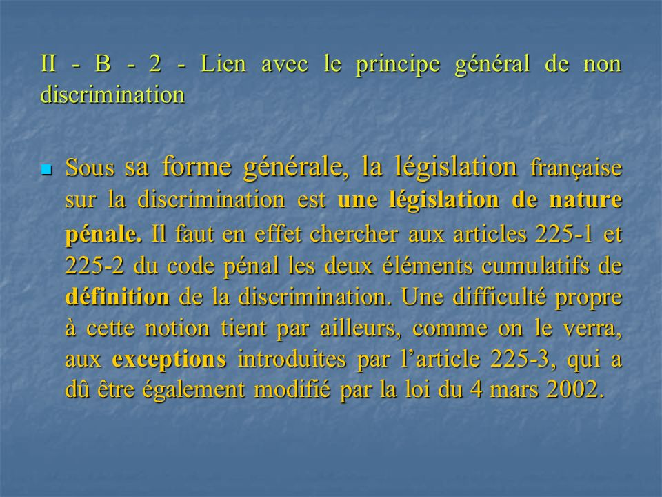 II - B - 2 - Lien avec le principe général de non discrimination
