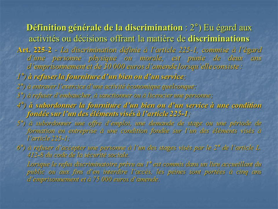 Définition générale de la discrimination : 2°) Eu égard aux activités ou décisions offrant la matière de discriminations