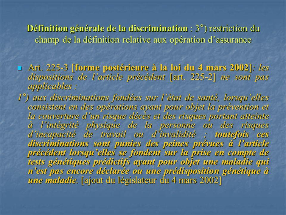 Définition générale de la discrimination : 3°) restriction du champ de la définition relative aux opération d'assurance