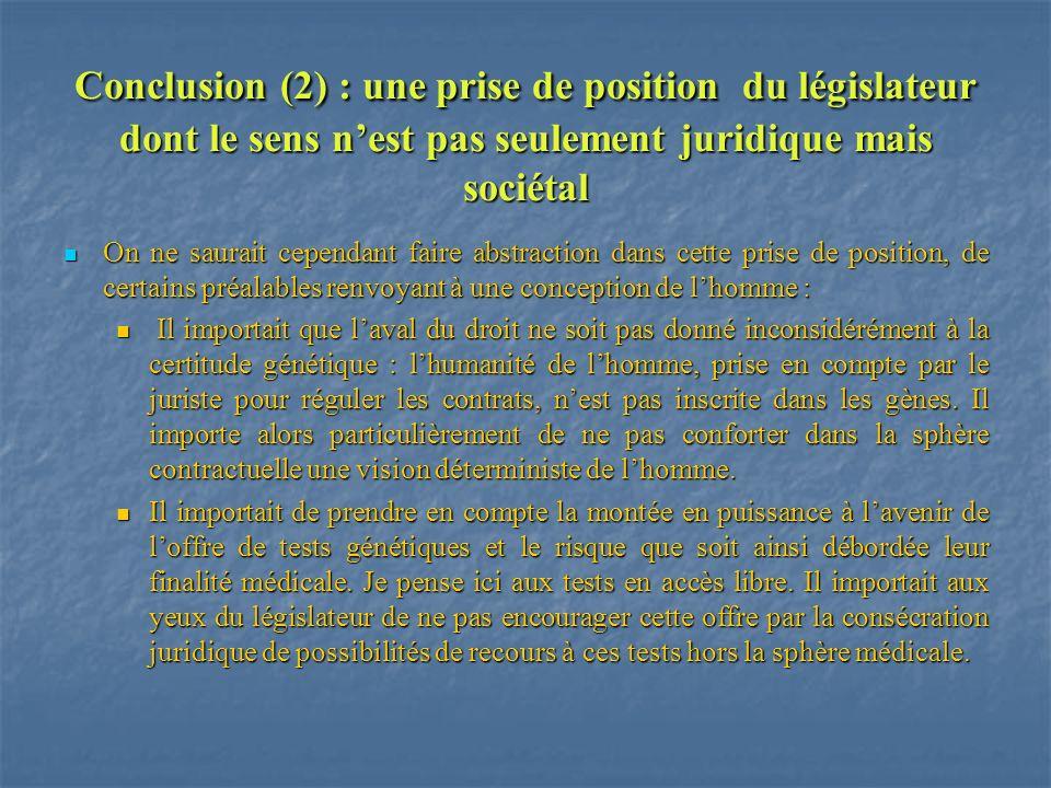 Conclusion (2) : une prise de position du législateur dont le sens n'est pas seulement juridique mais sociétal